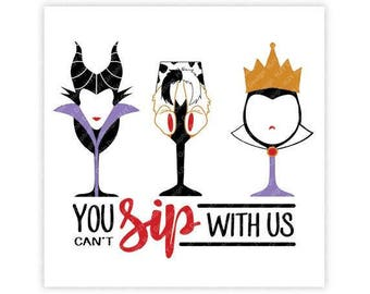 Disney, Villains, You Can't Sip With Us, Epcot, Food, Wine, Festival, Digital, Download, TShirt, Cut File, SVG, Iron on, Transfer