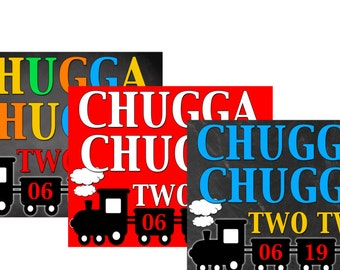 Chugga Chugga Two Two Sign, 3 PRICE OF ONE! Train birthday party sign, train bday theme, choo choo train bday decor, transportation SGNAUT04