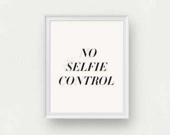 No Selfie Control | Black and White Graphic Wall Art, Modern Art Print, Office Decor, Dorm Decor, Bedroom Decor, Selfie Art Print, Hashtag