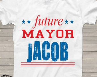 Future Mayor shirt, personalized t-shirt message tees kids clothing presidential election- a304