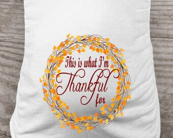 """Thanksgiving shirt, """"This is what I'm Thankful for"""""""