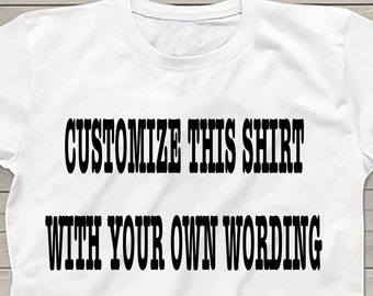 Custom made shirt, personalized gifts