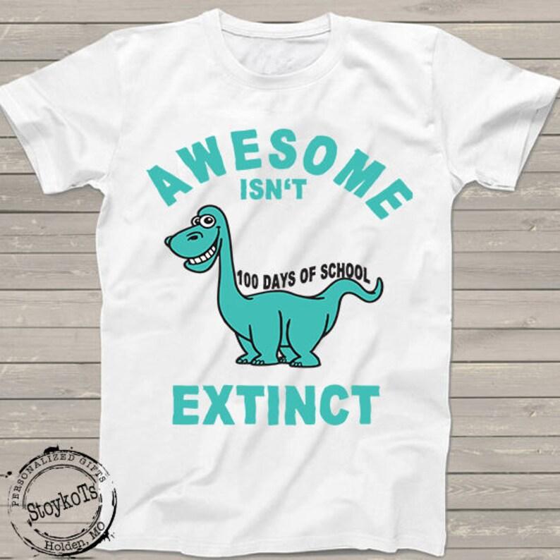 d54520e87f6 100 Days of school shirt, dino tshirt, Awesome Isn't Extinct dinosaur 100  days t-shirt, funny teacher kindergarten, prek shirts