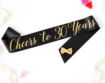 Cheers to 30 Years Birthday Sash - Birthday Sash - Thirty Birthday - Dirty Thirty - 30 and Fabulous - Cheers to 30 Years - 30th Birthday