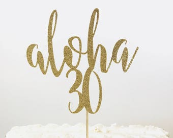 Aloha 30 cake topper/ tropical party cake /luau party/ Summer party/ Palm Spring