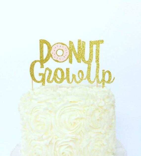 Donut Grow Up Cake Topper / Donut Birthday / Multiple Colors   Etsy