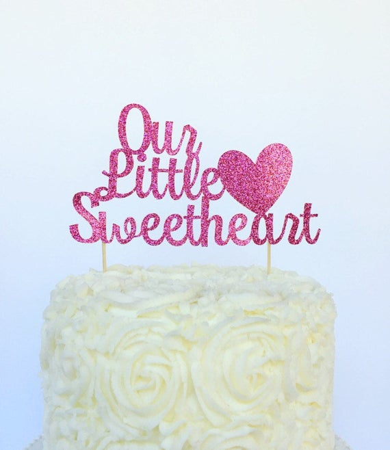 Remarkable Our Little Sweetheart Cake Topper Valentines Day Cake Etsy Birthday Cards Printable Riciscafe Filternl