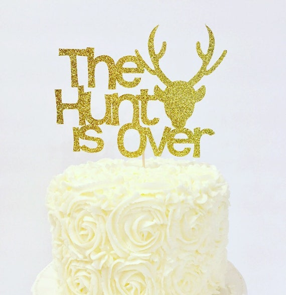 The Hunt is Over Cake Topper / Engagement Party / Bridal | Etsy
