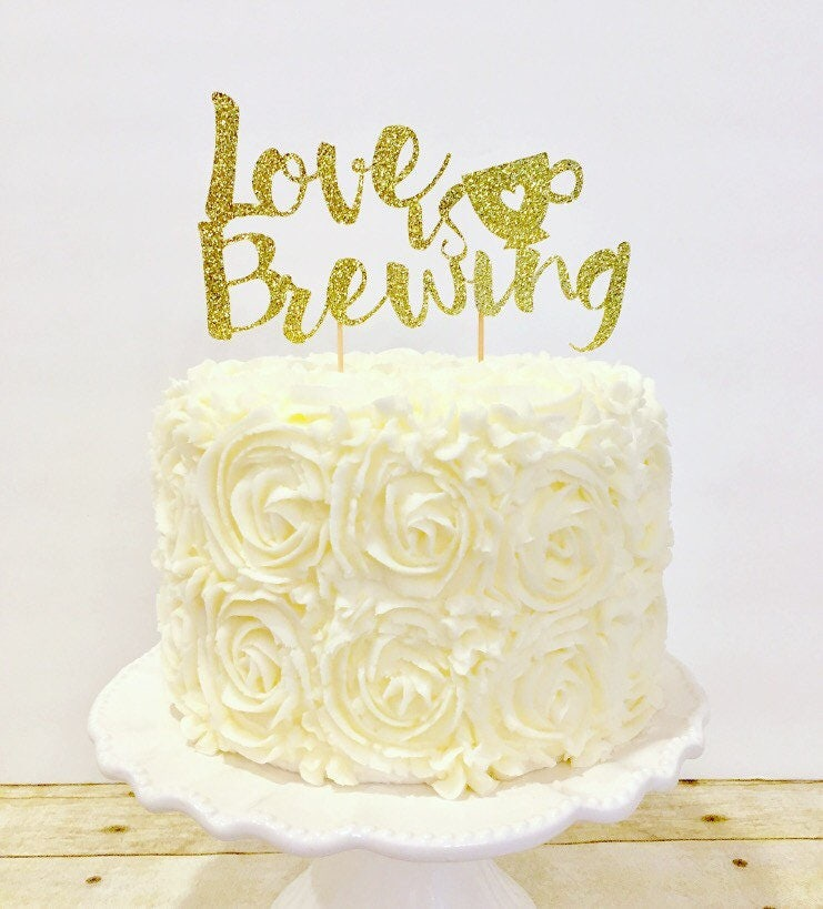 Love is Brewing Cake Topper / Coffee Themed Bridal Shower / | Etsy