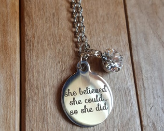 She believed she could so she did necklace, inspirational necklace, motivational necklace, graduation necklace, gift for graduation