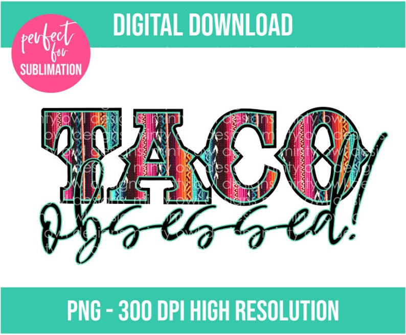 Taco Obsessed Clipart - Serape Print - for Sublimation Printing - Design -  Printable - PNG Clipart - I love tacos Clipart