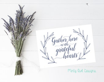 Cricut SVG - Gather Here With Grateful Hearts SVG - Grateful Quote - Thanksgiving - Decal - Wall Decor - Silhouette