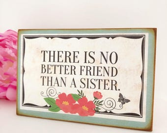 There Is No Better Friend Than A Sister...