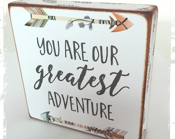You are our greatest adventure...