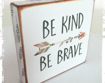 Be kind Be brave...
