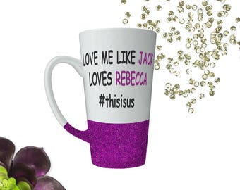 This Is Us Coffee Mug - Coffee Cup - This Is Us Cup - Glittery Cup - Latte Mug - Mommy Mug - Funny Coffee Cup - Tea Cup - Personalized Cup