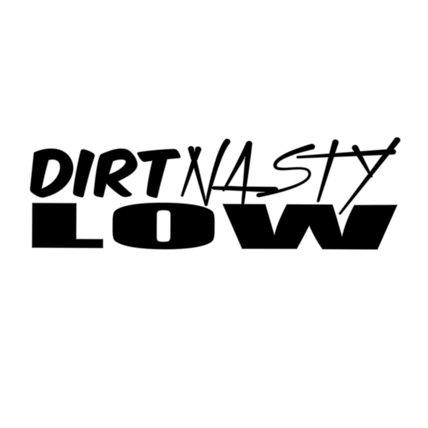 Dirt nasty low vinyl decal any color any size car decal jdm vinyl decals stance funny stickers car stickers tuner stickers