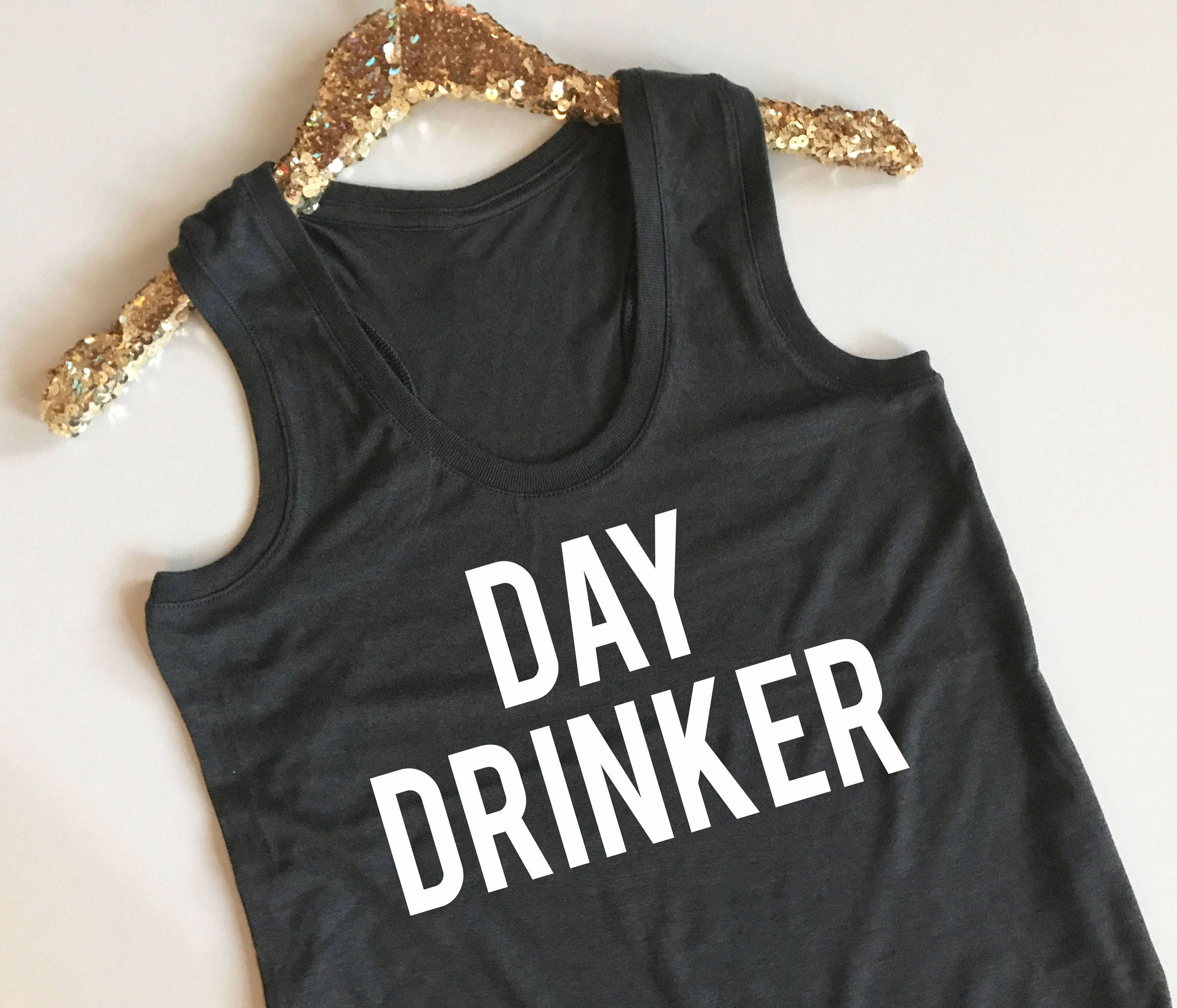 9bd8a652146db Day Drinker Tank Top - Day Drinking Tank Top - Day Drinker - Weekend Day  Drinking Tank - Tailgate ...
