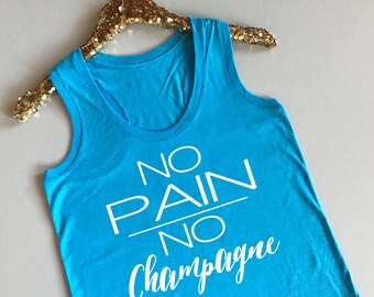 No Pain No Champagne - Workout Tank Top - No Pain No Champagne Tank Top - Workout Tank Women - Funny Workout Tank - Champagne Workout Tank