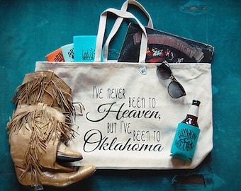 """Canvas Tote Bag """"I've Never Been to Heaven, But I've Been to Oklahoma"""""""