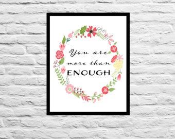 You Are More Than Enough, Motivational Print Inspirational, Overcoming Obstacles Art Print Gift Quote Decor 8x10 Floral Decor