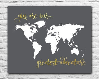 You Are Our Greatest Adventure  - Faux Gold Foil Nursery Decor for Boy for Girl - Gray and Gold Foil Wall Art, Print - Baby Shower World Map