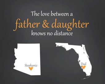 Love Knows No Distance, Long Distance Print, Gift for Dad From Daughter, Personalized State Map Print 8x10, Dad and Daughter Gift Ideas