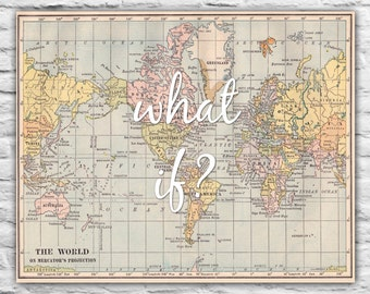 What if? PRINT Graduate Gift Motivational Wall Art Graduation Christmas Wedding Anniversary Inspirational map Farewell Moving World Map Art