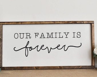 Our Family Is Forever Farmhouse Sign