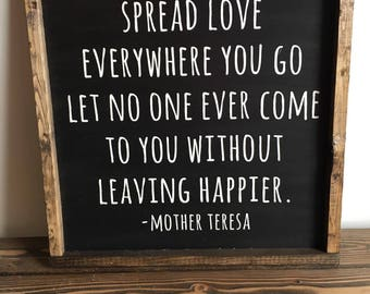 Mother Teresa Spread Love Everywhere You Go Sign