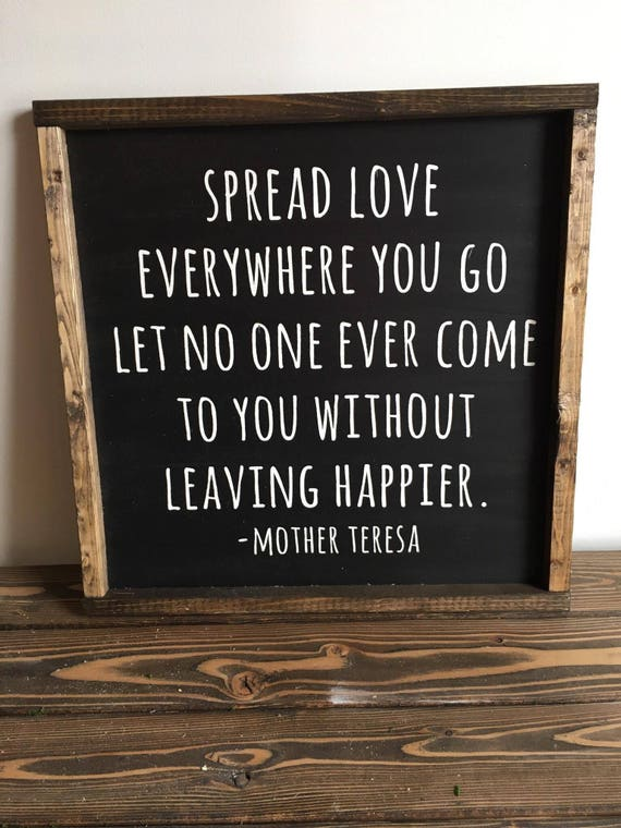 Mother Teresa Spread Love Everywhere You Go Sign Etsy