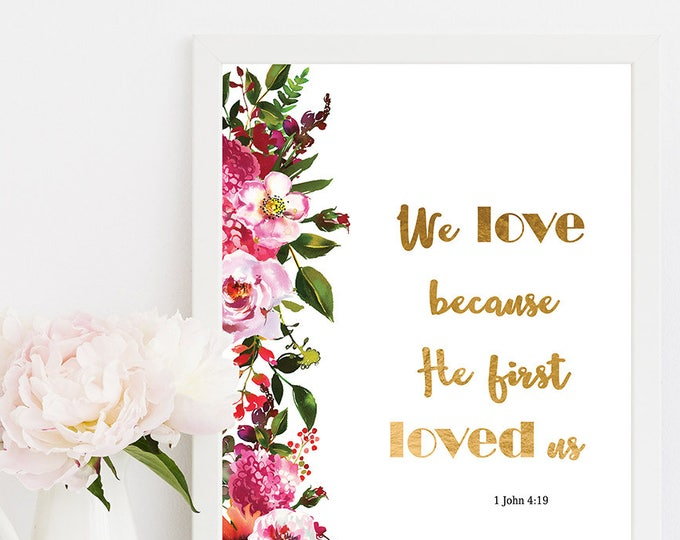 Bible Verse Prints We Love Because He First Loved Us, bible wall decor, printable Wall Art scripture prints