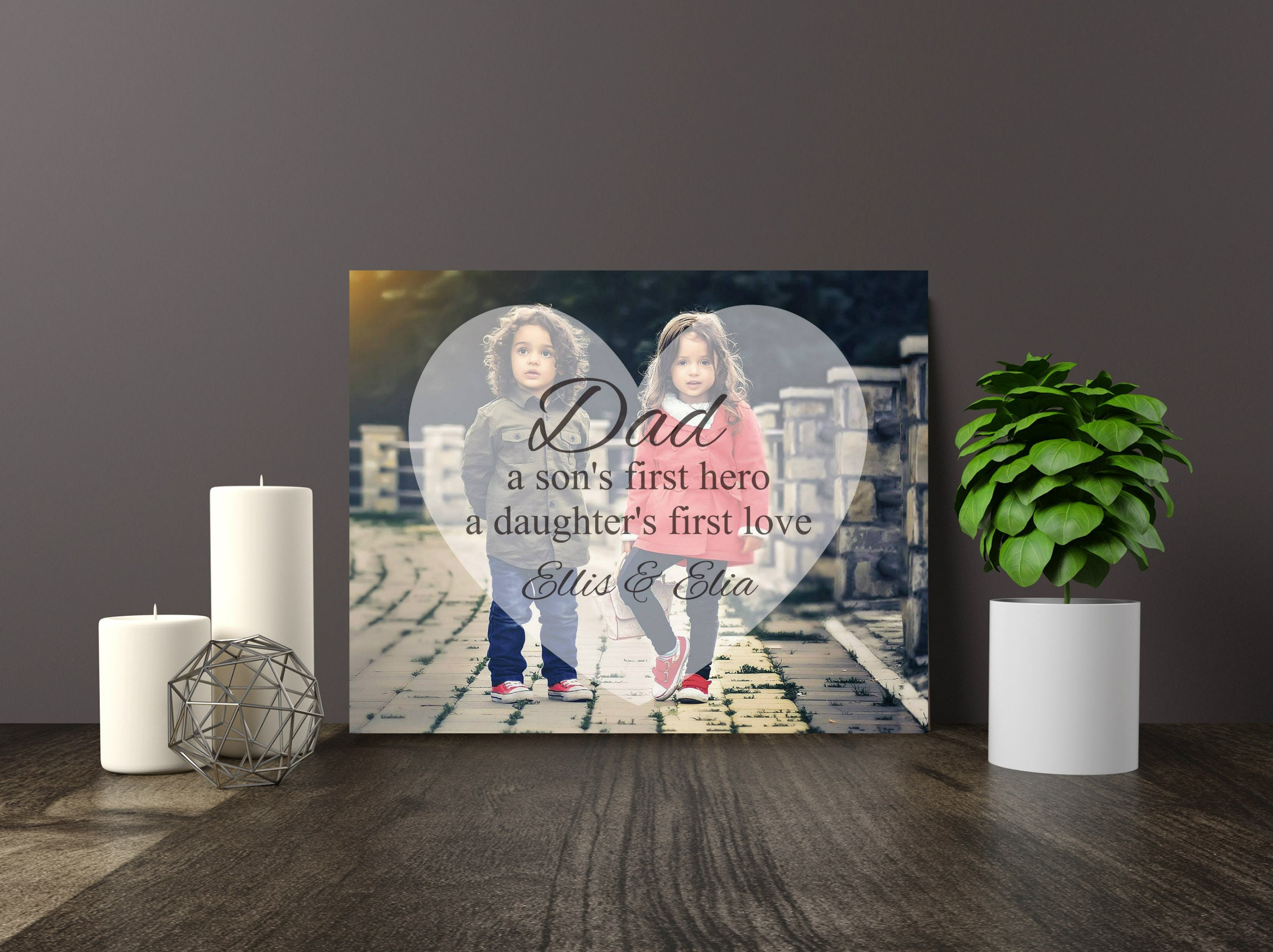 Dad A Son S First Hero A Daughter S First Love Quote Birthday Gift