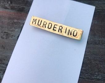 Murderino Pin