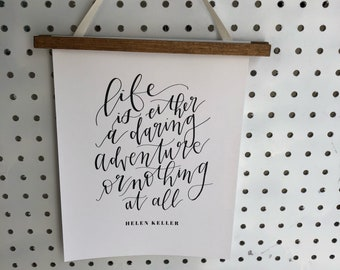 Life is either a daring adventure or nothing at all\Helen Keller print\calligraphy