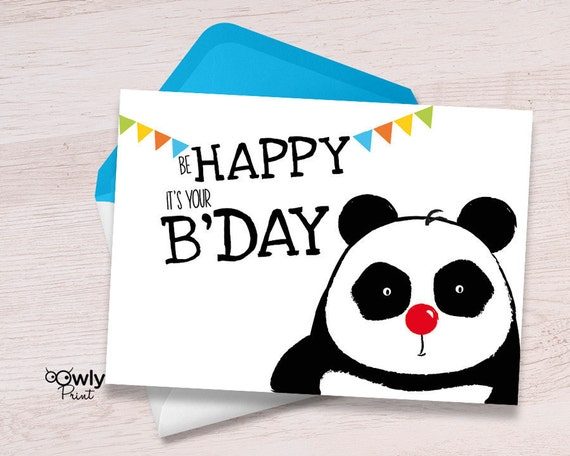 Printable Panda Be Happy Its Your Bday Card Ready To