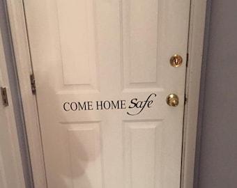 Come Home Safe. Vinyl Decal