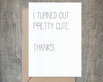 Turned Out Pretty Cute. Funny Mother Birthday Card. Funny Father Birthday Card. Funny Mother's Day Card.