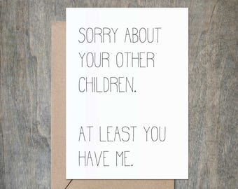 Sorry About Your Children. Funny Mother Birthday Card. Funny Father Birthday Card. Funny Mother's Day Card.