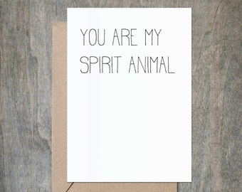 You Are My Spirit Animal Card. Love Card. Funny Husband Card. Funny Boyfriend Card. Funny Girlfriend Card. Funny Wife Card.