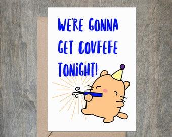 Covfefe Birthday. Funny Birthday Card. Funny Birthday Card Friend.Snarky Card. Naughty Card.