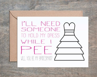 I'll Need Someone to Hold My Dress While I Pee. Bridesmaid Cards Funny. Funny Will You Be My Bridesmaid Card. Will You Be My Bridesmaid Card
