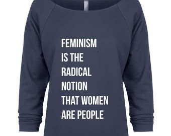 e1a5bf668 Feminism is the Radical Notion Shirt. Feminist Shirt. Feminist Tee. Feminist.  Women's Clothing. Women's Tee. Gift for Feminist.