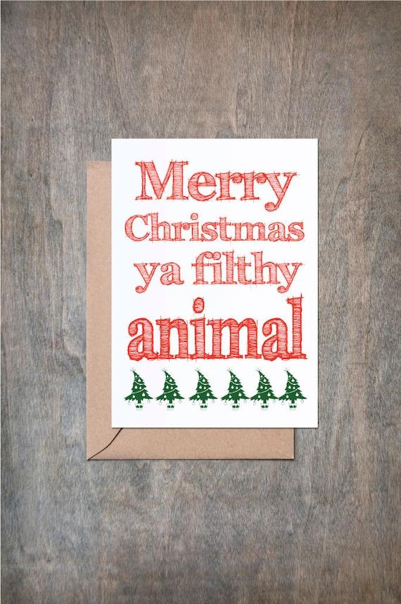 Merry Christmas Ya Filthy Animal Card. Funny Christmas Card. | Etsy