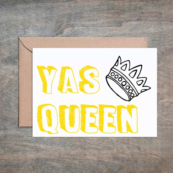 Yas Queen Card Friendship Card Funny Thank You Card Funny Etsy