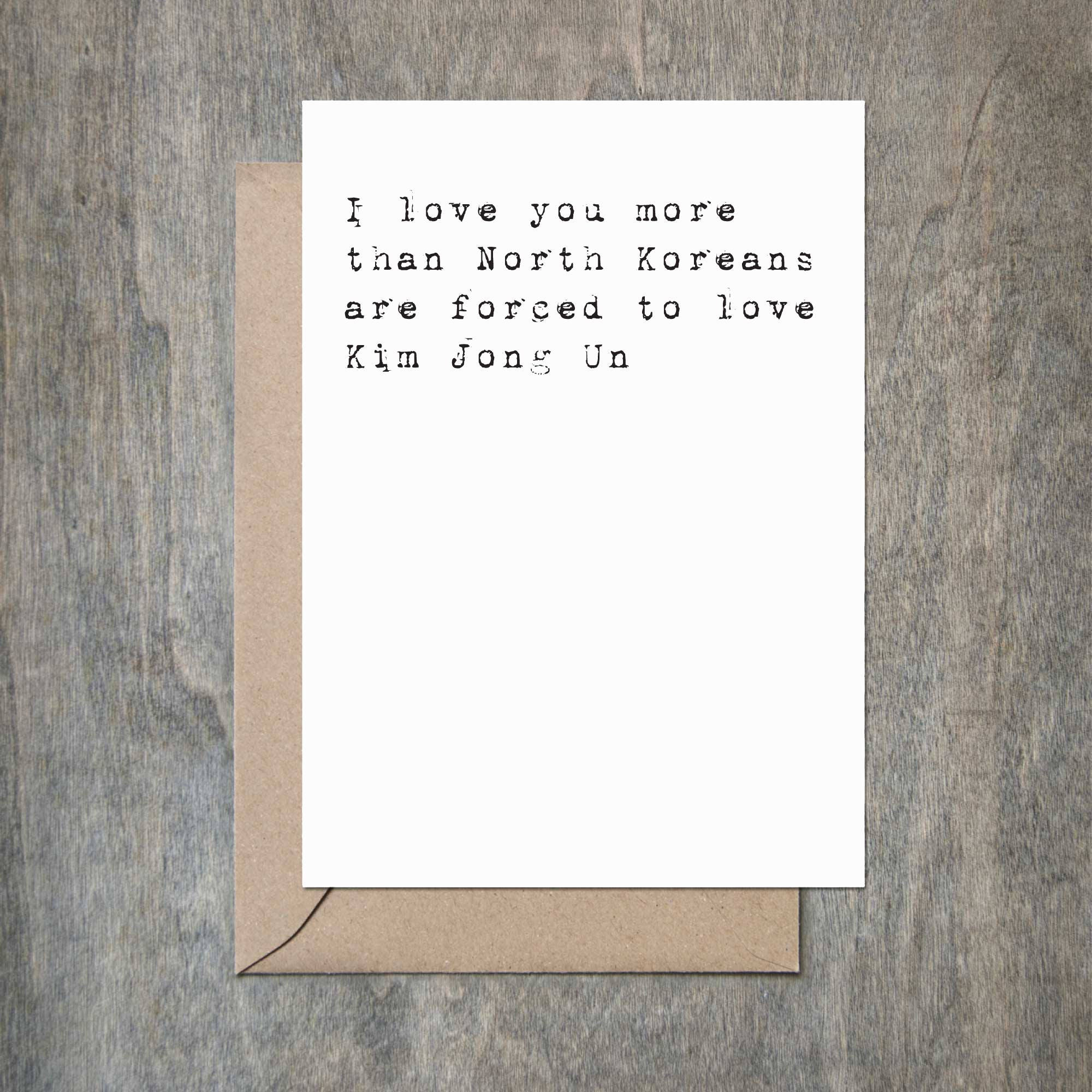 07b10cec7945b I Love You More Than North Koreans Are Forced to Love Kim Jong Un.  Valentine's Day Card. Love Card. A Funny Love Card. Funny Valentine Card.