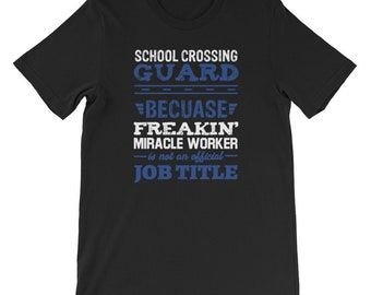 School Crossing Guard Freakin' Worker Not Job Title