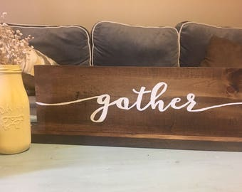 Gather Standing Wood Sign