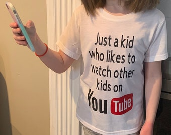 df4b2b104 Just a kid who likes to watch other kids on youtube kids shirt, youth  shirt, toddler shirt, funny toddler shirt