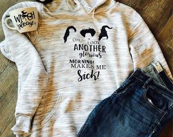 Hocus Pocus hoodie or tee. Tshirt halloween. Fall hoodie. Oh look another glorious morning! Makes me sick!
